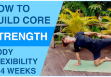 How to build core strength and body flexibility in 4 weeks